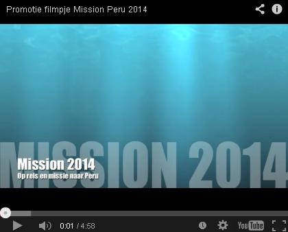 Promotie filmpje Mission Peru 2014